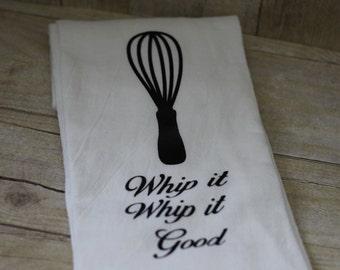 READY TO SHIP** Whip it Whip it Good Flour Sack Kitchen Towel-Flour Sack-Lint Free Sack-Cotton Dish Towel-Kitchen Towel-Housewarming Gift