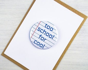 Too School For Cool Badge Card