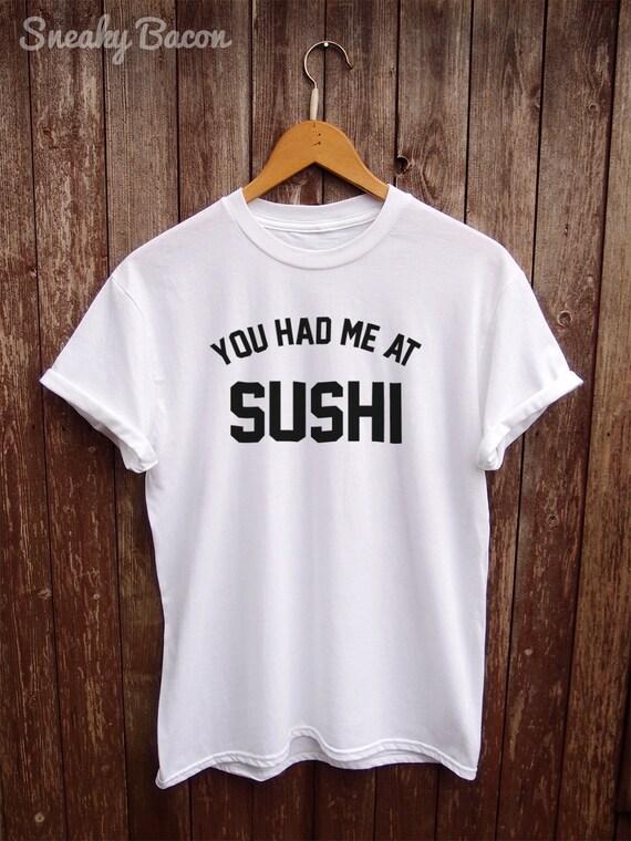 Sushi shirt funny tshirts white t shirts graphic tshirts