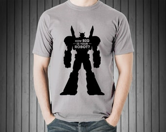 How Big Is Your Robot? Shirt