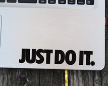 Just do it Decal, Motivational decal, Macbook Decal, Wall Sticker, Car Decal, Iphone Decal, Positive Quote Sticker, Inspirational decal