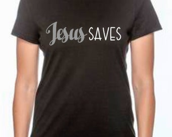 Jesus Saves Christian Shirt/T-shirt