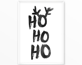 Ho Ho Ho print, santa, deer, printable, art, digital, Typography, Poster, Vintage, Grunge, Inspirational Home Decor, Screenprint, wall art
