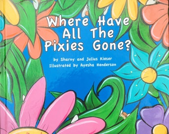 Where have all the Pixies gone? Children's book.