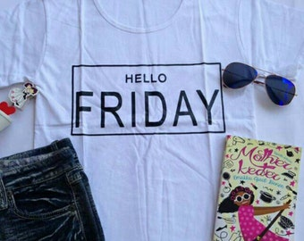 Hello Friday Black and White