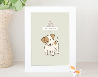 Dog Print - Home Is Where Your Jack Russell Is