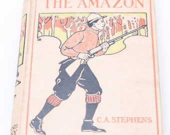 "1900 - ""On The Amazon"" Antique Book"
