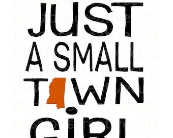 Just a small town girl  Mississippi Distressed SVG Cut file  Cricut explore filescrapbook vinyl decal wood sign t shirt cricut cameo