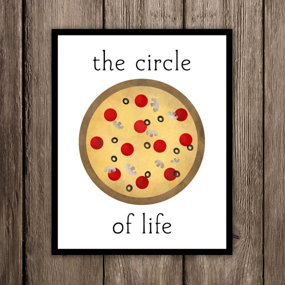 il_570xN.991484009_ba2d the circle of life funny pizza printable 8x10 poster food i,Funny Sayings About Pizza