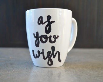 As You Wish - Princess Bride Mug