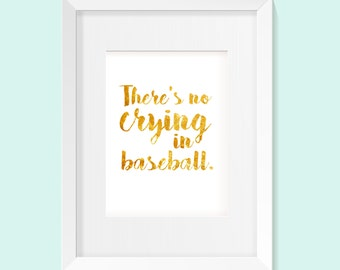 There's No Crying in Baseball - A League of Their Own Foil Print A4