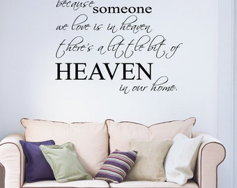 Because Someone We Love Is In Heaven Wall Decal Sticker VC0197