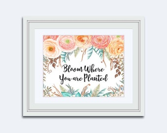 Bloom where you are planted - gallery wall print - rose quartz flowers - motivational poster - printable women gift - digital download art