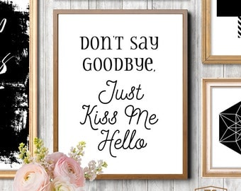 Don't Say Goodbye, Just Kiss Me Hello, Relationship Goals, I Miss You, Gift for boyfriend, husband gift, boyfriend gifts, gift ideas