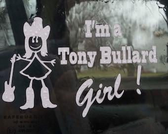 I'm a Tony Bullard Girl