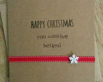 "Handmade ""massive bellend"" funny insult Christmas card"