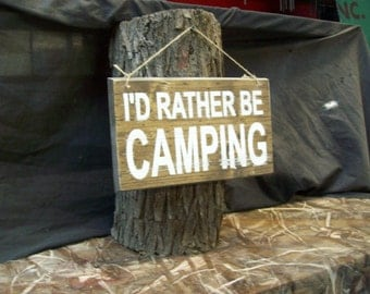 I'd rather be camping wood sign, hand painted