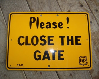 Forest Service Please Close The Gate Sign