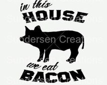 In this house we eat bacon SVG File