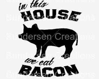 In this house we eat bacon SVG file | In this house we eat bacon DXF file