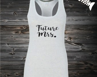 Mrs. Tank Bridal Future Mrs Tank Bridal party tanks, tank top, bridal shower, future mrs. racerback tank top, Bride, Wedding Day Tank