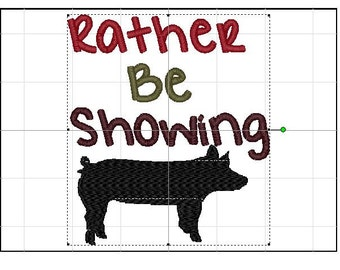 Rather be showing pigs 4x4 & 5x7 hoop