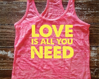 Love is all you need - burnout super soft tank
