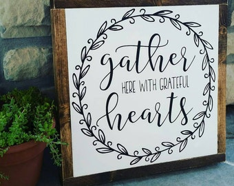 Gather Here with Grateful Hearts 13x13/ 18×18