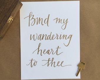 Bind my wandering heart to thee Print