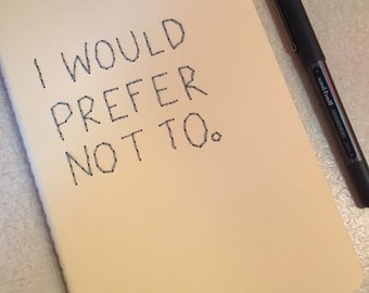 I Would Prefer Not To Embroidered Notebook