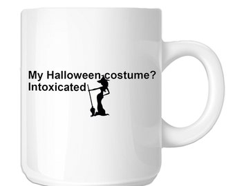 My Halloween Costume Is Intoxicated Funny Drunk Witch (SP-00505) 11 OZ Novelty Coffee Mug