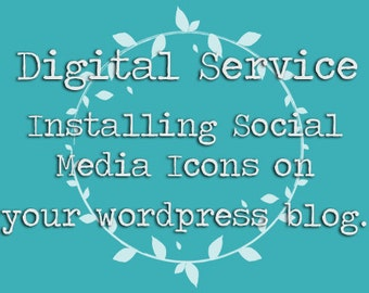 Digital Service: Installing Working Social Media Icons on your Blog