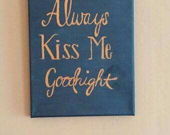 Always Kiss Me Goodnight Canvas