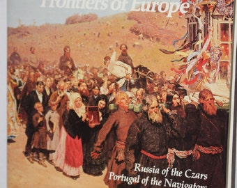 Frontiers of Europe - Empires: Their Rise and Fall - Russia of the Czars - Portugal of the Navigators