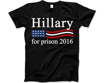 Hillary For Prison 2016 Funny Political T-shirt
