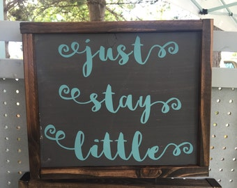 hand painted wood sign just stay little