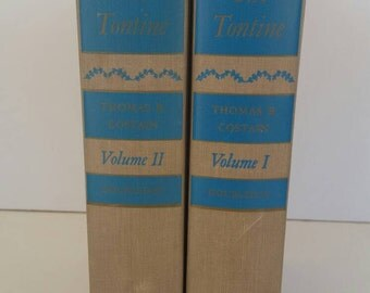 The Tontine Volume 1 and 2 by Thomas B. Costain.  1955. Vintage Book. Doubleday.