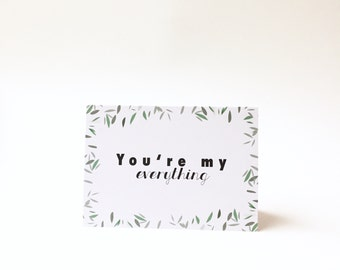 "Card ""you're my everything"""