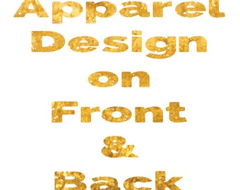 Add Design on Both Sides of Your Shirt or Tank!