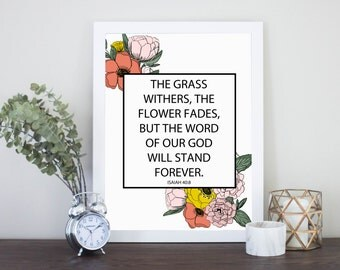 Isaiah 40:8 Scripture Digital Download The grass withers, the flower fades, but the word of our God will stand forever Instant Download