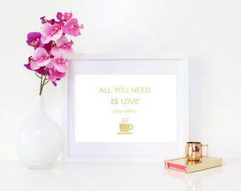 DIGITAL DOWNLOAD All you need is love and coffee, coffee art, coffee lover, coffee