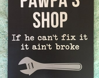 Pawpa's shop, grandpa, grandfather, workshop, wood sign
