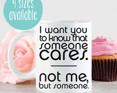 I Want You To Know That Someone Cares, Not Me But Someone Mug, Someone Cares Mug, Funny Quote Mug, Ceramic Mug, Dishwasher Safe, 11oz, 15oz