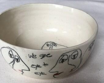 We See Eye To Eye Hand-painted, Wheel Thrown Bowl
