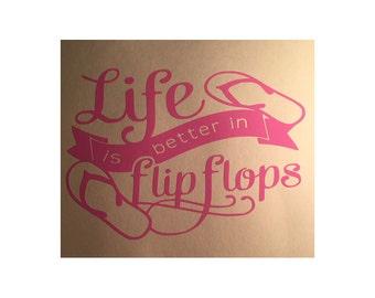 Life is Better in Flip Flops Vinyl Decal