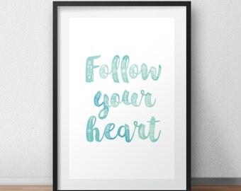 Follow Your Heart Print, Follow Your Heart Wall Art