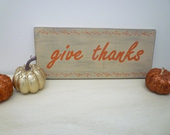 Give Thanks Wood Wall Sign Fall Decor Farmhouse Rustic Cottage Chic French Country Shabby Chic Thanksgiving
