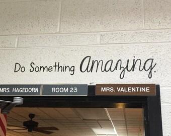 Teacher Classroom Door Quote Decor