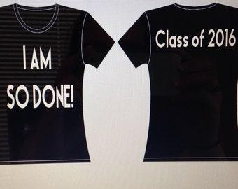 I AM SO DONE! (Graduation)