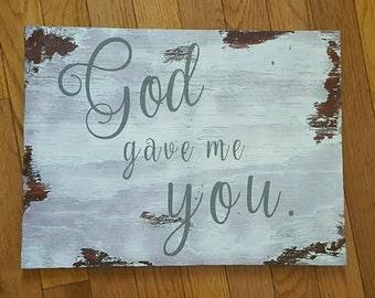 God gave me you wood sign.